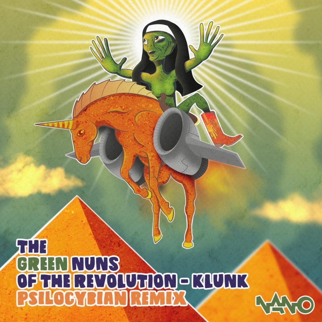 New Release: Green Nuns of The Revolution – Klunk (PsiloCybian Remix)