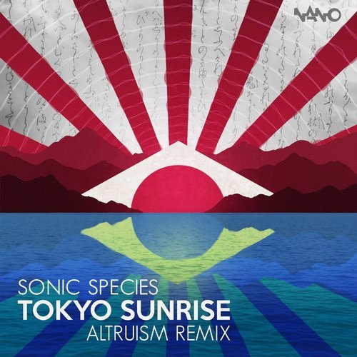 New Release: Sonic Species - Tokyo Sunrise - Altruism Remix | NANO